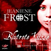 Blutrote Küsse (Night Huntress 1) | Jeaniene Frost