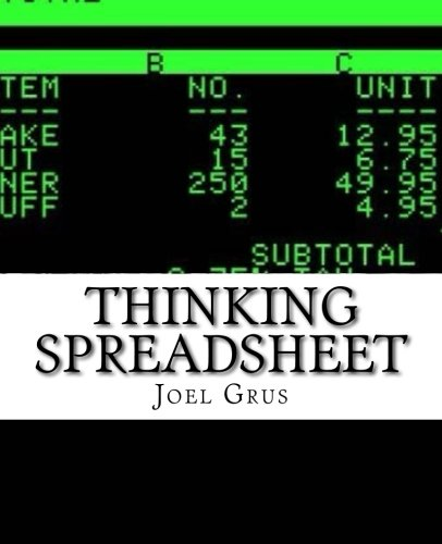 Thinking Spreadsheet: An Opinionated Guide to Problem Solving and Data Analysis Using Microsoft Excel (or Your Favorite