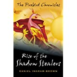 Rise of the Shadow Stealers: The Firebird Chroniclesby Daniel Ingram-Brown