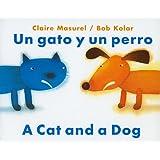 Un Gato y un Perro/A Cat And Dog (English and Spanish Edition)
