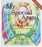 My Special Angel: A Bedtime story which allows children of all ages to drift off to sleep quietly from a place of their own peaceful imagination.