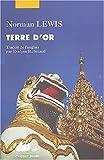 Terre d'or: Voyage en Birmanie (2877307379) by Lewis, Norman