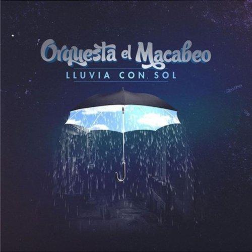Lluvia Con Sol - Orquesta El Macabeo
