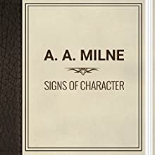 A. A. Milne: Signs of Character (       UNABRIDGED) by A. A. Milne Narrated by Alexander Lobanov