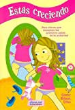 Estas Creciendo / They are growing Girls: Para Chicas Que Transitan Los Primeros Pasos De La Pubertad (Spanish Edition)