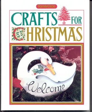 Family Circle Crafts for Christmas, Carol A. Guasti, Family Circle