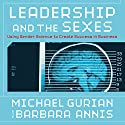 Leadership and the Sexes: Using Gender Science to Create Success in Business Audiobook by Michael Gurian, Barbara Annis Narrated by Jonathan Marosz