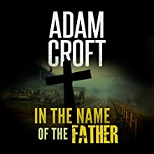 In the Name of the Father Audiobook by Adam Croft Narrated by Adam Croft