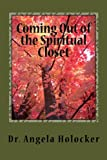 img - for Coming Out of the Spiritual Closet: A Lightworker's Journey and Practical Guide book / textbook / text book