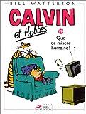 """Afficher """"Calvin et Hobbes n° 19 Que de misère humaine !"""""""