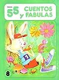 55 Cuentos Y Fabulas/55 Fables and Tales (Coleccion 55 y Cuentos Fabulas) (Spanish Edition)