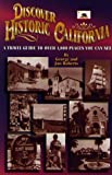 Discover Historic California: A Travel Guide to over 1,800 Places You Can See