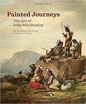 Painted Journeys: The Art of John Mix Stanley (The Charles M. Russell Center Series on Art and Photography of the American West)