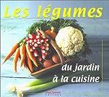 echange, troc Collectif - Les Légumes du jardin à la cuisine