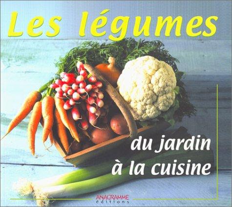 Livre les l gumes du jardin la cuisine for Livre cuisine legumes