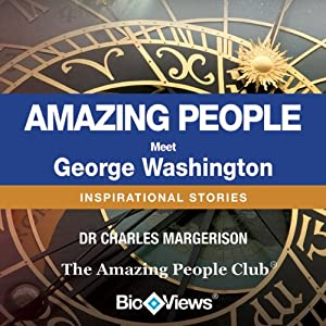 Meet George Washington: Inspirational Stories | [Charles Margerison]