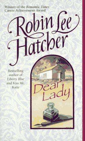 Dear Lady, ROBIN LEE HATCHER