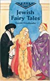 Jewish Fairy Tales (Dover Childrens Evergreen Classics)