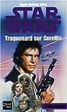 Star Wars, La Trilogie Corellienne, Tome 1 : Traquenard sur Corellia par Allen