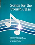 Songs for the French Class (Language - French) (French Edition)