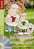 Ich hab' was mitgebracht - Mit CD-ROM: Holzfiguren mit kleinen Geschenken - Heike Roland, Stefanie Thomas