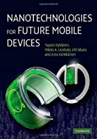 Nanotechnologies for Future Mobile Devices ebook download