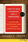 How to Read Literature Like a Professor LP: A Lively and Entertaining Guide to Reading Between the Lines