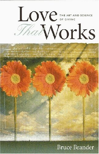 Love That Works: The Art And Science Of Giving