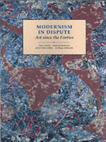 Modernism in Dispute: Art Since the Forties (Modern...