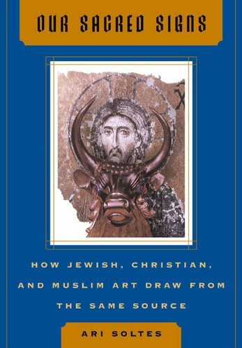 our-sacred-signs-how-jewish-christian-and-muslim-art-draw-from-the-same-source-icon-editions