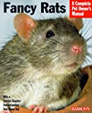 Fancy Rats (Barron's Complete Pet Owner's Manuals)