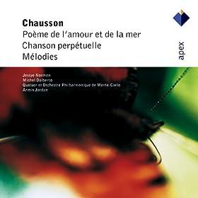 Chausson : Po�me de l'amour et de la mer; Chanson perp�tuelle; M�lodies - Apex