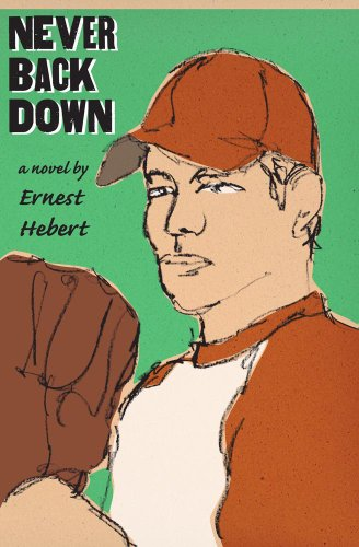 Never Back Down, Ernest Hebert