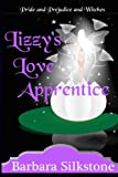 img - for Lizzy's Love Apprentice: Pride and Prejudice and Witches (The Witches of Longbourn) (Volume 2) book / textbook / text book