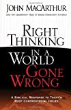 Right Thinking in a World Gone Wrong: A Biblical Response to Today's Most Controversial Issues (0736926437) by MacArthur, John