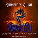 Awaken: The Witches, the Spell Book, and the Magic Tree: A Fated Fantasy Quest Adventure Series, Book 1 Audiobook by Humphrey Quinn Narrated by Paul Woodson
