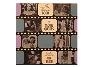 The Woman's Book of Movie Quotes Jeff Bloch