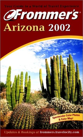 Frommer'S Arizona 2002 (Frommer'S Complete Guides)