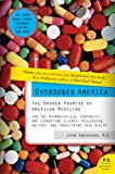 img - for Overdosed America: The Broken Promise of American Medicine book / textbook / text book