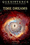 img - for Quexistence: The Quest for the Meaning of Existence: TIME DREAMS (Volume 1) book / textbook / text book