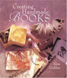 Creating Handmade Books (0806988258) by Alisa Golden