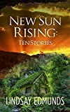 New Sun Rising: Ten Stories