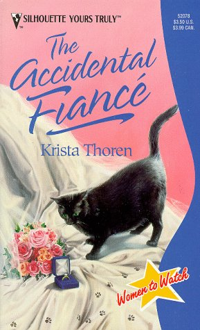 Accidental Fiance (Women To Watch) (Silhouette Yours Truly, 52078), Krista Thoren
