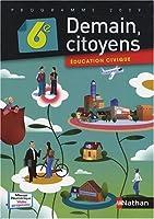 Education civique 6e Demain, citoyens : Programme 2009