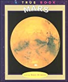 Mars (True Books: Space) (0516206184) by Brimner, Larry Dane