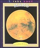 Mars (True Books: Space) (0516206184) by Brimner, Larry Dane