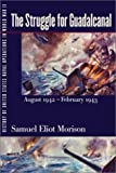 History of United States Naval Operations in World War II. Vol. 5: The Struggle for Guadalcanal, August 1942-February 1943 (025206996X) by Samuel Eliot Morison