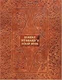 Elbert Hubbard's Scrap Book: Containing the Inspired and Inspiring Selections, Gathered During a Lifetime of Discriminating Reading for His Own Use (1565544463) by Elbert Hubbard