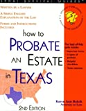 How to Probate an Estate in Texas: With Forms (Self-Help Law Kit With Forms)