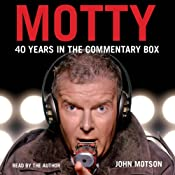 Motty: 40 Years in the Commentary Box | [John Motson]
